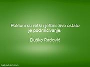 Duško Radović: Pokloni su retki i...