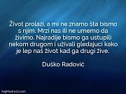 Duško Radović: Život prolazi, a mi...