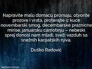 Duško Radović: Napravite malu domacu promaju,...