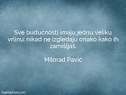Milorad Pavić: Sve budućnosti imaju jednu...