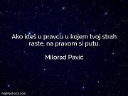 Milorad Pavić: Ako ideš u pravcu...