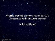 Milorad Pavić: Vreme postoji samo u...