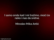 Miroslav Mika Antić: I samo onda kad...