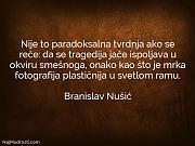 Branislav Nušić: Nije to paradoksalna tvrdnja...
