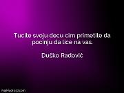 Duško Radović: Tucite svoju decu cim...