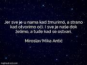 Miroslav Mika Antić: Jer sve je u...