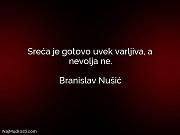 Branislav Nušić: Sreća je gotovo uvek...