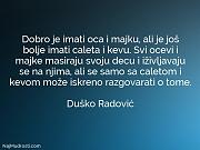 Duško Radović: Dobro je imati oca...
