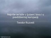 Teodor Ruzvelt: Najviše se laže u...