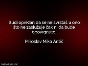 Miroslav Mika Antić: Budi oprezan da se...