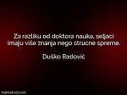 Duško Radović: Za razliku od doktora...