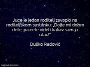 Duško Radović: Juce je jedan roditelj...