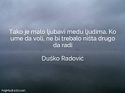 Duško Radović: Tako je malo ljubavi...
