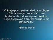 Milorad Pavić: Vrlina je postupati u...