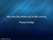 Paulo Koeljo: Ne odustaj nikad od...