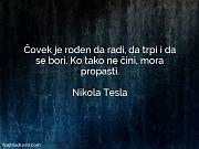 Nikola Tesla: Čovek je rođen da...