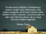Nikola Tesla: Čovek mora vežbati u...