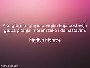 Marilyn Monroe: Ako glumim glupu devojku...