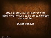 Duško Radović: Deco, možete misliti kakav...