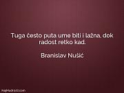 Branislav Nušić: Tuga često puta ume...