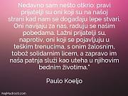 Paulo Koeljo: Nedavno sam nešto otkrio:...