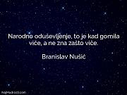 Branislav Nušić: Narodno oduševljenje, to je...