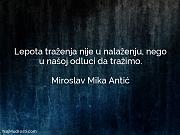 Miroslav Mika Antić: Lepota traženja nije u...
