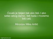 Miroslav Mika Antić: Čovek je željen tek...