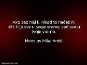 Miroslav Mika Antić: Ako sad nisi ti,...