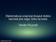Teodor Ruzvelt: Diplomata je onaj koji...