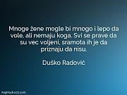 Duško Radović: Mnoge žene mogle bi...