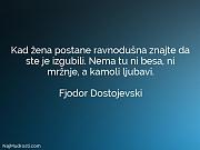 Fjodor Dostojevski: Kad žena postane ravnodušna...