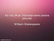 William Shakespeare: Ko voli, tih je....