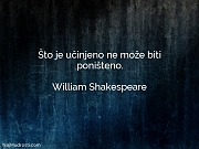 William Shakespeare: Što je učinjeno ne...