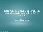 Đorđe Balašević: Postoji milion gradova u...