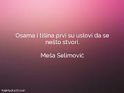 Meša Selimović: Osama i tišina prvi...
