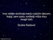 Duško Radović: Ima velike sirotinje medu...