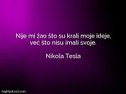 Nikola Tesla: Nije mi žao što...