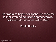 Paulo Koeljo: Ne smem se bojati...