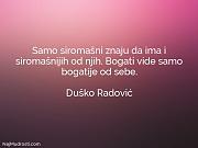 Duško Radović: Samo siromašni znaju da...