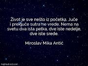 Miroslav Mika Antić: Život je sve nešto...