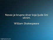 William Shakespeare: Novac je krupna stvar...
