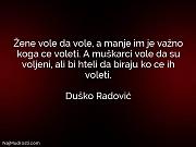 Duško Radović: Žene vole da vole,...