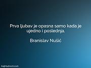 Branislav Nušić: Prva ljubav je opasna...
