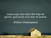 William Shakespeare: Izrazi svoju bol rečju!...