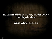 William Shakespeare: Budala misli da je...