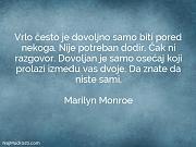 Marilyn Monroe: Vrlo često je dovoljno...