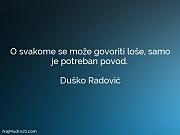 Duško Radović: O svakome se može...