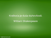 William Shakespeare: Kratkoća je duša duhovitosti.