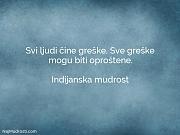 Indijanska mudrost: Svi ljudi čine greške....
